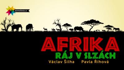Školní program Afrika: ráj v slzách